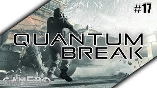 QUANTUM BREAK German #17 - Ups, was ist denn mit ihm?! - Quantum Break Deutsch Facecam 1080p 60FPS
