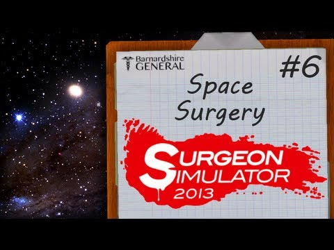 Surgeon Simulator 2013: Space Surgery! (Finale)