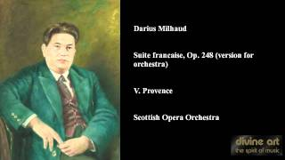 Darius Milhaud, Suite francaise, Op. 248 (version for orchestra), V. Provence