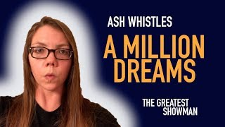 A Million Dreams (The Greatest Showman whistling cover)