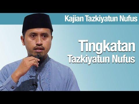 Tazkiyatun Nufus #2: Tingkatan Tazkiyatun Nufus - Ustadz Abdullah Zaen, MA