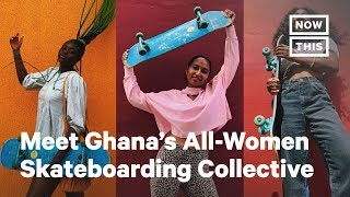How the Skate Gal Club is Transforming Women's Lives in Ghana | NowThis