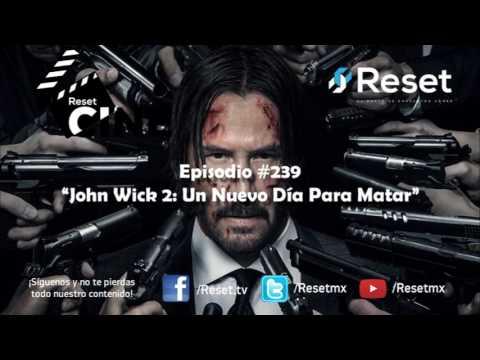 "[Podcast] Reset Cine 239 ""John Wick 2: Un Nuevo Día Para Matar"""