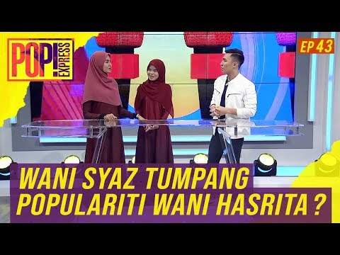 Download Pop! Express 2019 | Ep 43 - Wani Syaz tumpang populariti Wany Hasrita? Mp4 baru