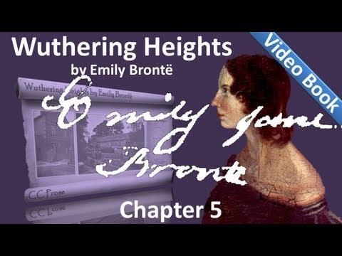 Chapter 05 - Wuthering Heights by Emily Brontë