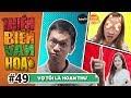 Thiên Biến Vạn Hóa Tập 49 | VỢ TÔI LÀ HOẠN THƯ | Phim Hài 2018 thumbnail