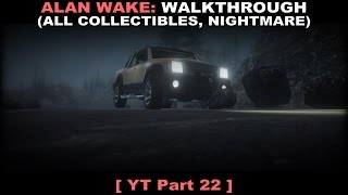 Alan Wake walkthrough 22 (All collectibles, Nightmare, 60fps, No commentary ✔)