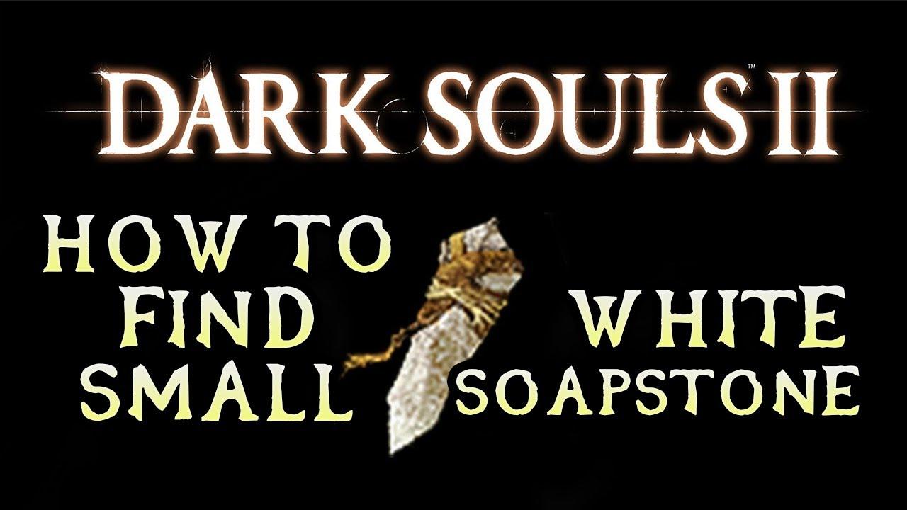 How To Find Small White Soapstone Dark Souls 2 Youtube