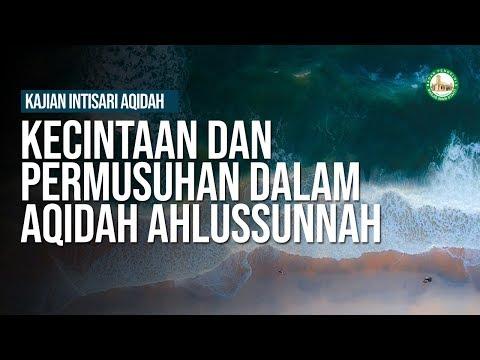 Kecintaan dan Permusuhan dalam Aqidah Ahlussunnah -Ustadz Khairullah Anwar Luthfi, Lc