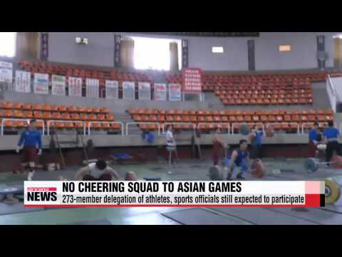 North Korea retracts decision to send cheerleading squad to Incheon Asian Games