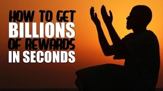 BILLIONS OF REWARDS IN SECONDS┇ Shaykh Hasan Ali ᴴᴰ