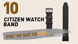 Citizen Watch Band Top 10 // New & Popular 2017
