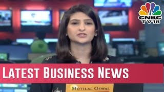 Today's Latest Business News | Dec 18, 2018