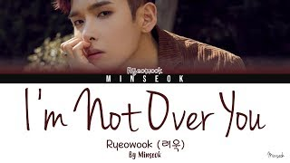 Ryeowook 려욱 I 39 M Not Over You 너에게 Color Coded Han Rom Eng