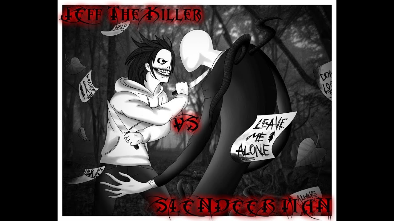Jeff vs Slenderman Story Slenderman vs Jeff The Killer