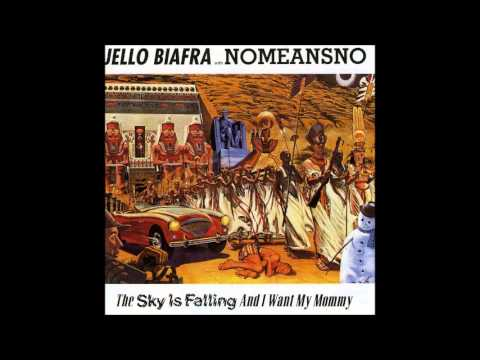 Nomeansno/Jello Biafra - The Sky Is Falling and I Want My Mommy (1991) [Full Album]
