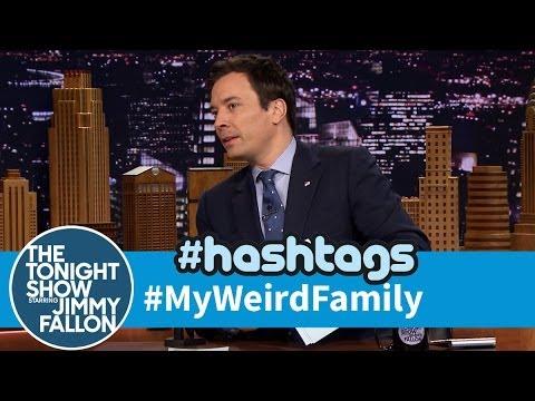 Hashtags: #MyWeirdFamily