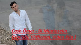 Cash Ömer - Bi Müptezelin Günlüğü (OfficiaL Video Klip )- 2016