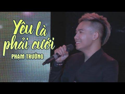 Yêu Là Phải Cưới - Phạm Trưởng (LiveShow Phạm Trưởng 2017 - Phần 20/21) thumbnail