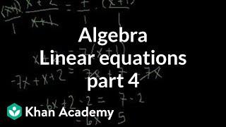 Algebra: Linear equations 4 | Linear equations | Algebra I | Khan Academy