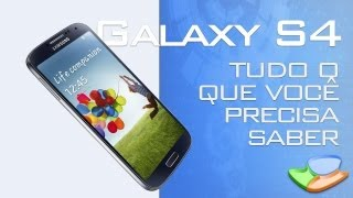 Samsung Galaxy S4_ tudo o que voc precisa saber (resumo do evento) - Tecmundo