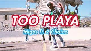 Migos Too Playa Ft 2 Chainz Official Nrg Audio