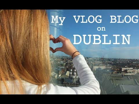 My Guide To Dublin, Ireland | VLOG BLOG ♡