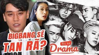 Loạt bê bối của Seungri có khiến BigBang tan rã ? - Hít Hà Drama