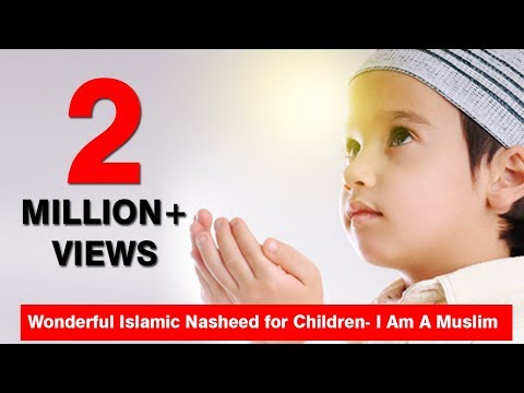 Wonderful Islamic Nasheed for Children-  I Am A Muslim