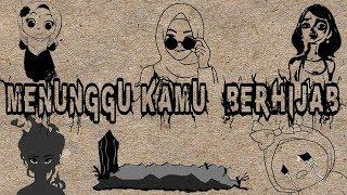 Parody Animasi MENUNGGU KAMU BERHIJAB