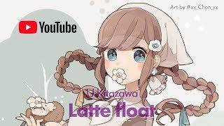 U Kitazawa - Latte float【KAWAII POP MUSIC】
