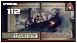 Let's Play Pillars Of Eternity 2: Deadfire (POTD Difficulty) With CohhCarnage - Episode 112