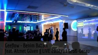Geeflow - Benim Babam feat. Ahmet Güven || LIVE 2012/13 Groß-Gerau