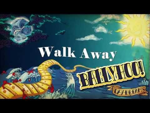 Ballyhoo - Walk Away