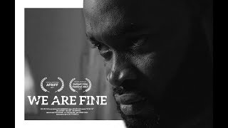 We Are Fine /  Short Film / Official Selection / AFRIFF 2017
