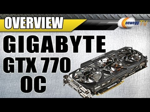 Newegg TV: Gigabyte GTX 770 OC Edition Overview
