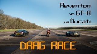 DRAG RACE - Lamborghini REVENTON Roadster vs Nissan GT-R vs Ducati -  The BHP Project