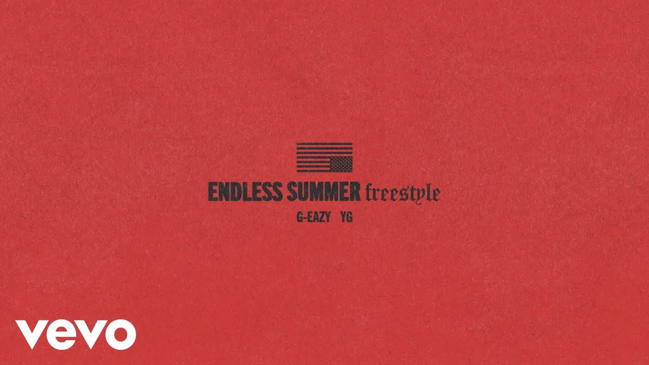 G-Eazy - Endless Summer Freestyle (Audio) ft. YG