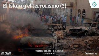 El Islam y el terrorismo (3)