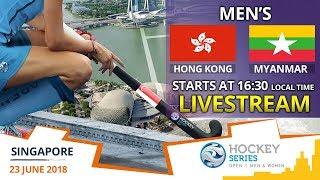 Hong Kong China v Myanmar | 2018 Men's Hockey Series Open Singapore | FULL MATCH LIVESTREAM