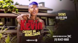 MC Kevin - Cheguei Na Humildade (Video Clipe) Jorgin Deejhay
