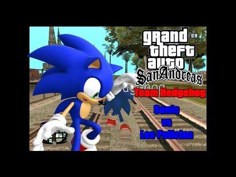 GTA San Andreas Loquendo - Team Hedgehog Capitulo 1 Sonic vs Los Policias