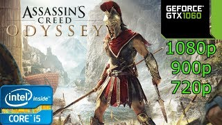 Assassin's Creed Odyssey - i5 4460 - 16GB RAM - GTX 1060 - 1080p - 900p - 720p