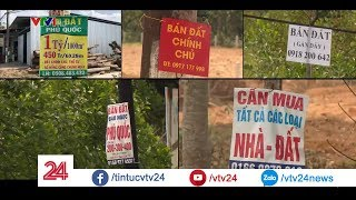 Thận trọng cơn sốt đất Phú Quốc  - Tin Tức VTV24