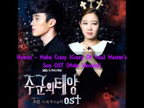 Hyorin - Make Crazy (Crazy Of You) Master's Sun OST (Male Version)