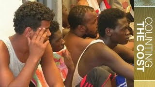 Migrants for Sale: Slave trade in Libya | Counting the Cost