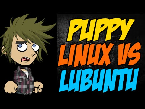 Puppy Linux vs Lubuntu