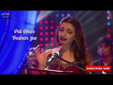 New Slow Love [Pal Bhar Thahar Jao] Love Style song WhatsApp lyrics (Female) status