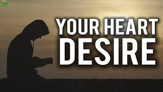 What Does Your Heart Desire?