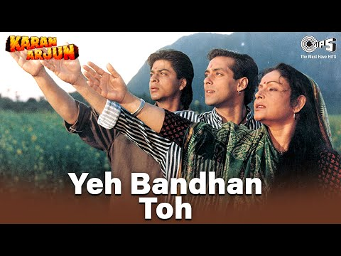 Yeh Bandhan Toh Pyar Ka Bandhan Hai - Karan Arjun - Rakhee, Shahrukh & Salman